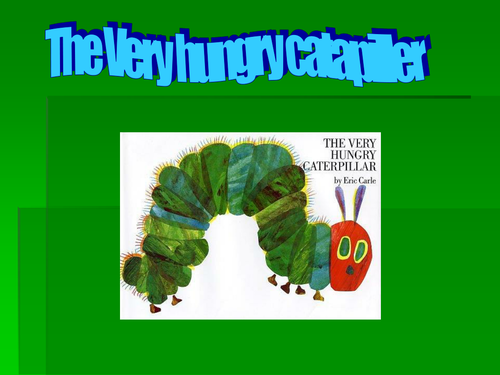 The very hungry caterpillar
