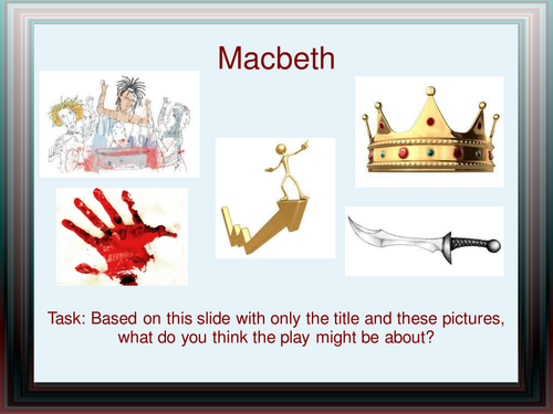 Macbeth: pre- reading task linked to pictures