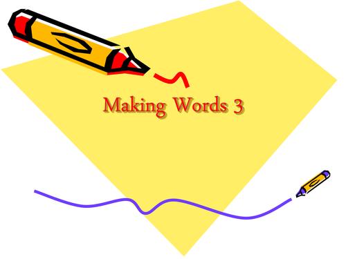 Making Words 3; 4; 5 & 6