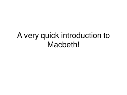 A very quick introduction to Macbeth