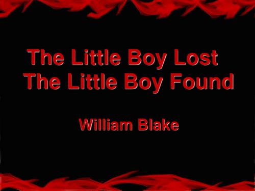 The Little Boy Lost/ Little Boy Found - William Blake