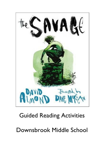 Guided Reading pack; 'The Savage' by David Almond