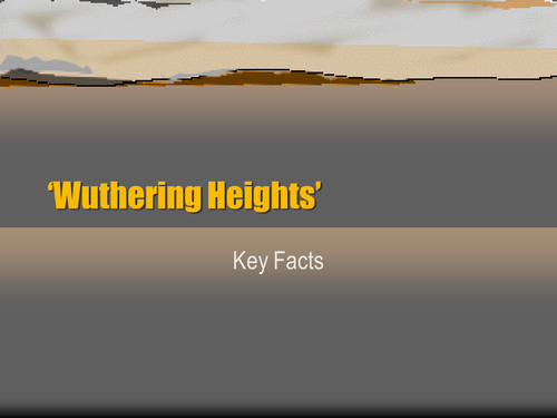 Wuthering Heights - some key facts