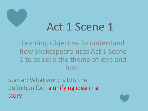 Lesson 5 - Act 1 Scene 1 - The theme of love R&J