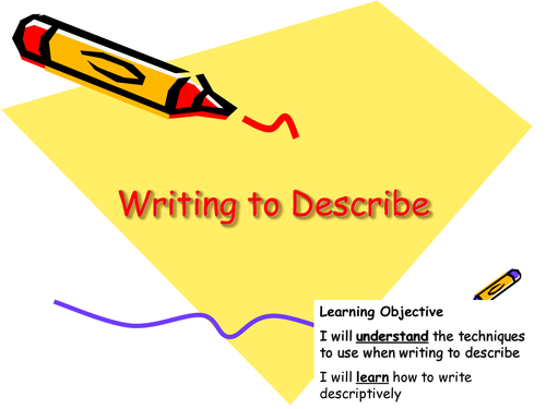 Test reviewing: techniques in Writing to Describe.