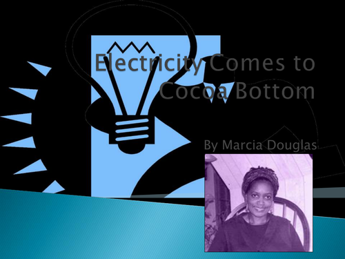 electricity comes to cocoa bottom marcia douglas Marcia douglas is the author of notes from a writer's book of cures and spells (413 avg rating, 30 ratings, 6 reviews, published 2005), the marvellous e.