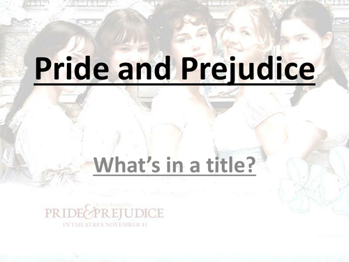 Pride and Prejudice - Who's Proud and Prejudiced?