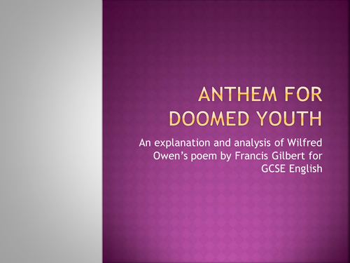 analysis of anthem for doomed youth by Anthem for doomed youth essay trying to show his protest once more by putting each in the line it could be seen as trying to make the point that the revision notes - anthem for doomed youth by wilfred owen commentary  the last sound of battle is the sound here of the bugles being sounded.