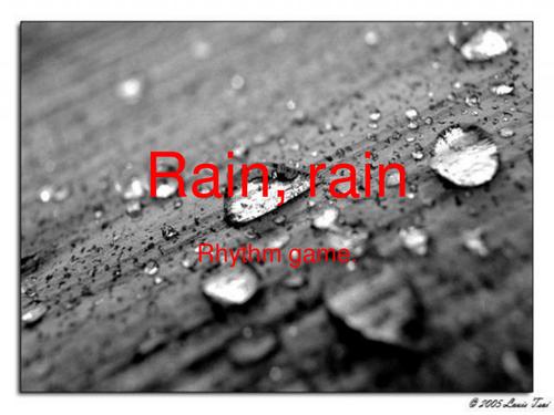 Rain; rain