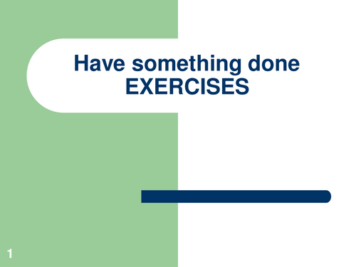 Have something done - PowerPoint