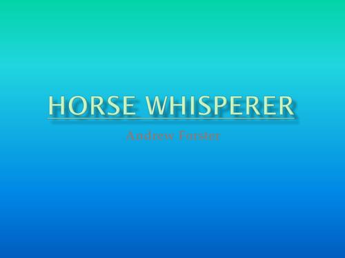 Horse Whisperer by Andrew Forster
