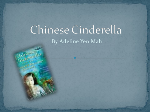 Chinese Cinderella - Adeline Yen Mah PowerPoint