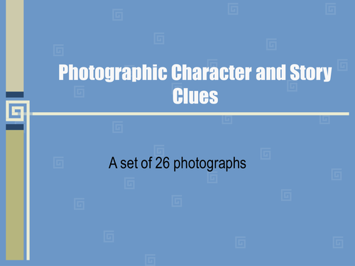 Story Writing - Photograpic Clues -  A Character