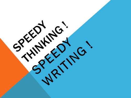 Speedy thinking. Speedy writing