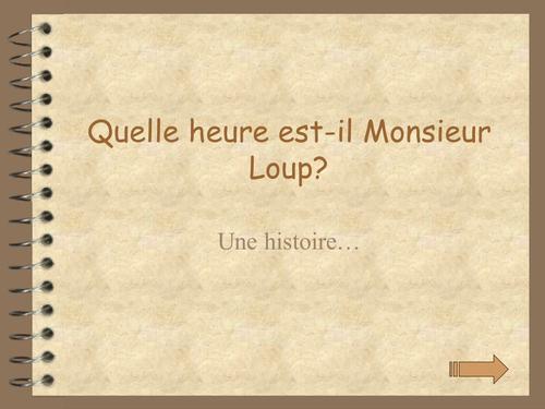 Quelle heure est-il M. Loup