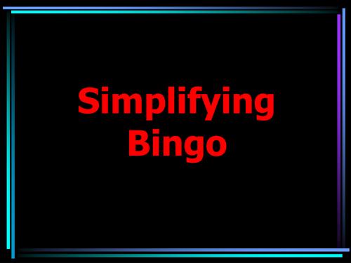 Simplifying Bingo