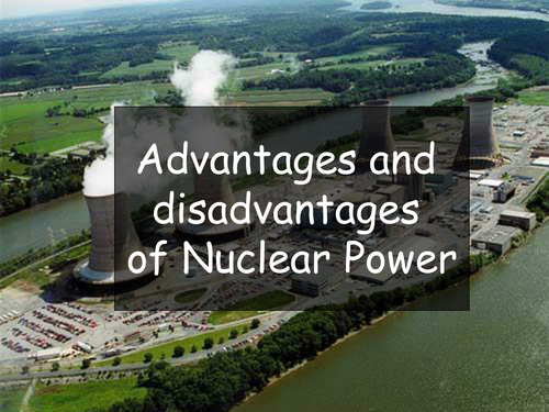 nuclear power advantages and disadvantages essay Homework : essay essay 2 : advantages and disadvantages of nuclear power as an important part of science, at the moment, nuclear technology is being continually and effectively developed.