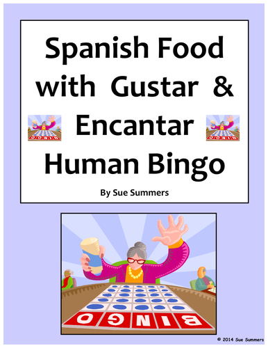 Spanish Food with Verbs Gustar and Encantar Human Bingo Speaking Activity