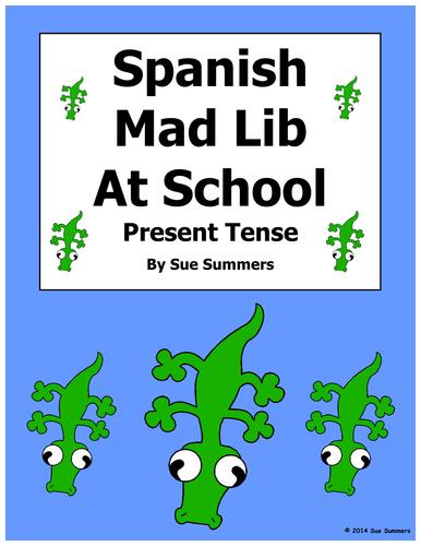 Spanish Mad Lib Present Tense Writing Activity - At School