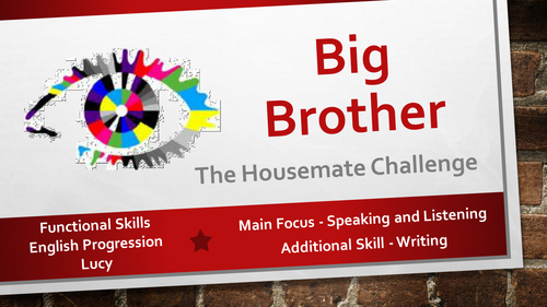 Speaking and Listening (Plus forum writing) - Big Brother Challenge- Functional Skills E1-L2