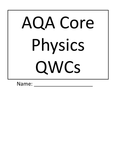 Core Physics Extended Writing (QWC questions AQA P1) by