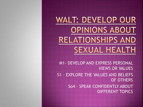 PSHE Sex and Relationships developing an opinion