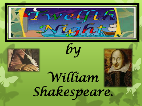 A PowerPoint story of Twelfth night by William Shakespeare