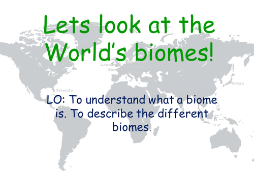 Biomes lesson by georginamindham teaching resources tes gumiabroncs Image collections