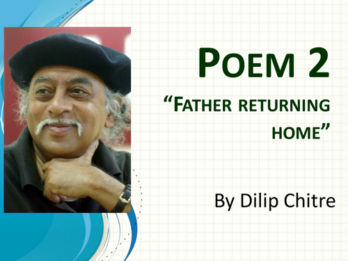 father returnung home Father returning home - chitre we are immediately introduced with my father already suggests some disconnection unseeing eyes = he is blind to the world and the only life, in the true meaning,that he has is internal.