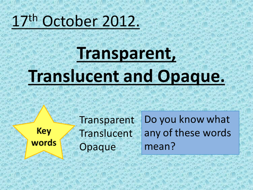 Translucent, Transparent & Opaque by sicat - Teaching Resources - Tes