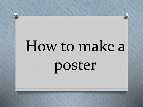 How to make a poster by amy.mcglade - Teaching Resources - TES