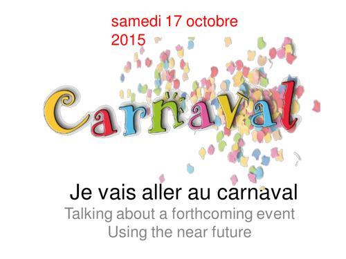 Je vais aller au carnaval - near future practice