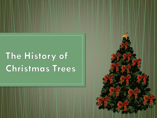 The History Of Christmas.The History Of Christmas Trees By Jennyrose1982 Teaching