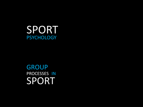 Unit 4: Sport and Ex Psychology (Group Dynamics)