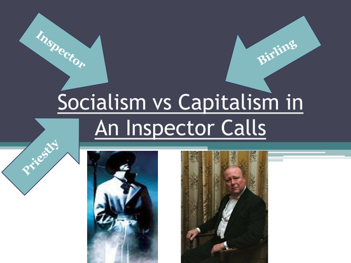 capitalism vs socialism an inspector calls by kerryhannah capitalism vs socialism an inspector calls by kerryhannah teaching resources tes