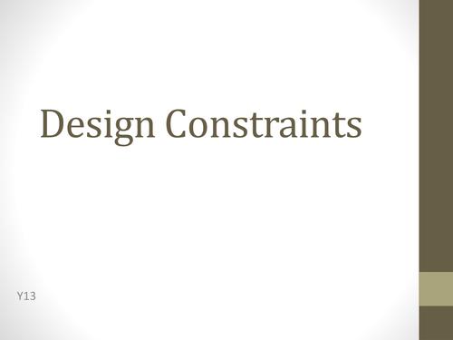Y13 Design constraints ppt.