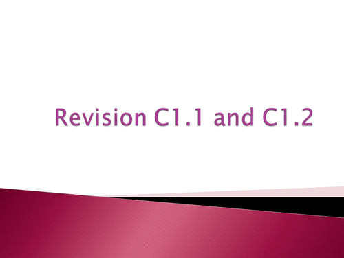Revision of C1.1 and C1.2 AQA