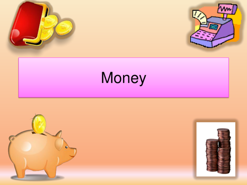 Interactive powerpoint: Introduction to Money